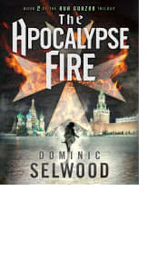 The Apocalypse Fire by Dominic Selwood
