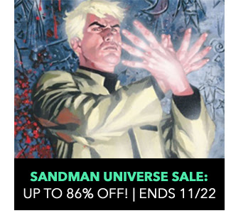 Sandman Universe Sale: up to 86% off! Sale ends 12/3.