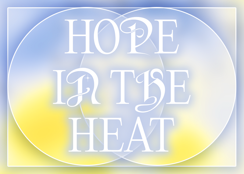 A graphic artwork for Hope in the Heat. There is a background of blended pastel blue and yellow, with the words Hope in the Heat overlaid.
