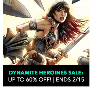 Dynamite Heroines Sale: up to 60% off! Sale ends 2/15. Sale ends 2/1. SHOP NOW