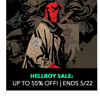 Hellboy Sale up to 55% off! Sale ends 5/22.