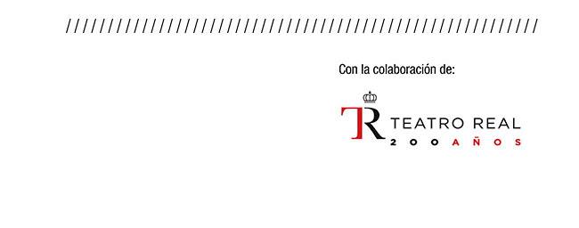 Con la colaboración de: Teatro Real ( 200 años)