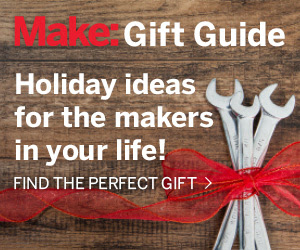 Make: Gift Guide - Holiday ideas for the makers in your life!
