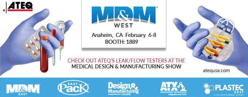 ATEQ Exhibits at MD&M West: Anaheim, CA February 6-8 - ATEQ Corp