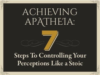 Achieving Apatheia — 7 Steps To Controll...