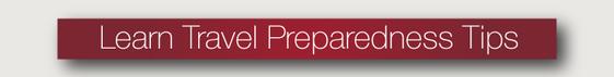 Learn Travel Preparedness Tips