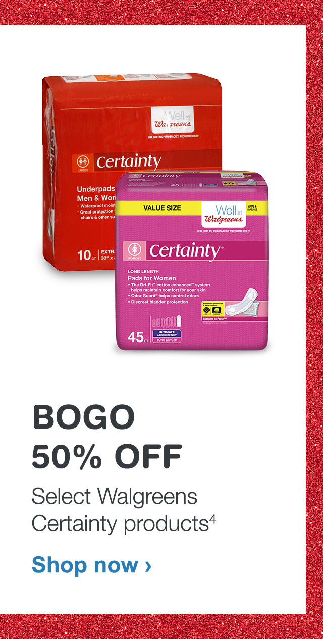 BOGO 50% OFF Walgreens Certainty products.