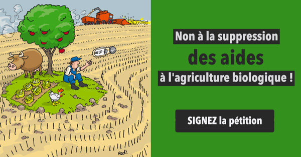 Non à la suppression des aides à l'agriculture biologique !
