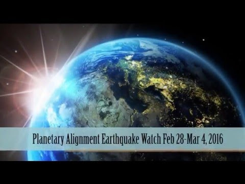 Planetary Alignment Earthquake Watch | Feb 28-Mar 4, 2016  Hqdefault