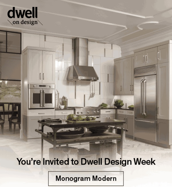 You're Invited to Dwell Design Week. Monogram Modern
