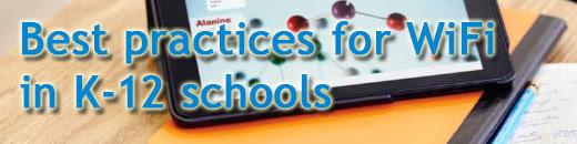Best Practices for WiFi in K-12 Schools