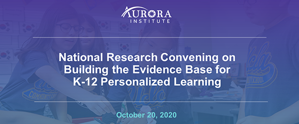 National Research Convening: Building the Evidence Base for K‐12 Personalized Learning