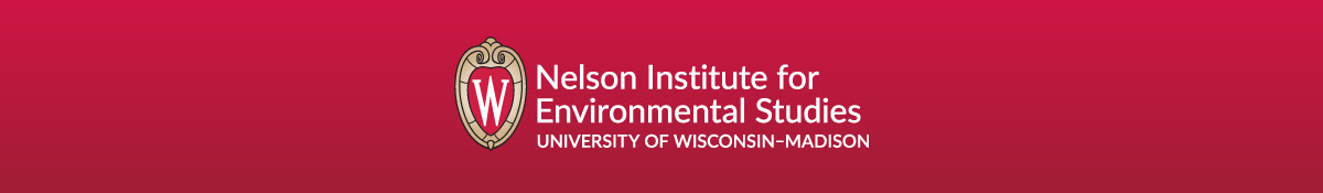 Nelson Institute for Environmental Studies University of Wisconsin–Madison
