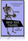 T. M. Simmons - Dead Man Talking