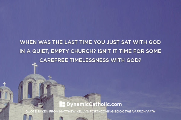 When was the last time you just sat with God in a quiet, empty church? Isn't it time for some carefree timelessness with God?
