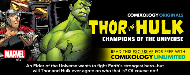 THOR VS. HULK: CHAMPIONS OF THE UNIVERSE	 #4 An Elder of the Universe wants to fight Earth's strongest hero—but will Thor and Hulk ever agree on who that is? Of course not!