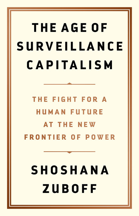 Image result for SURVEILLANCE CAPITALISM ZUBOFF