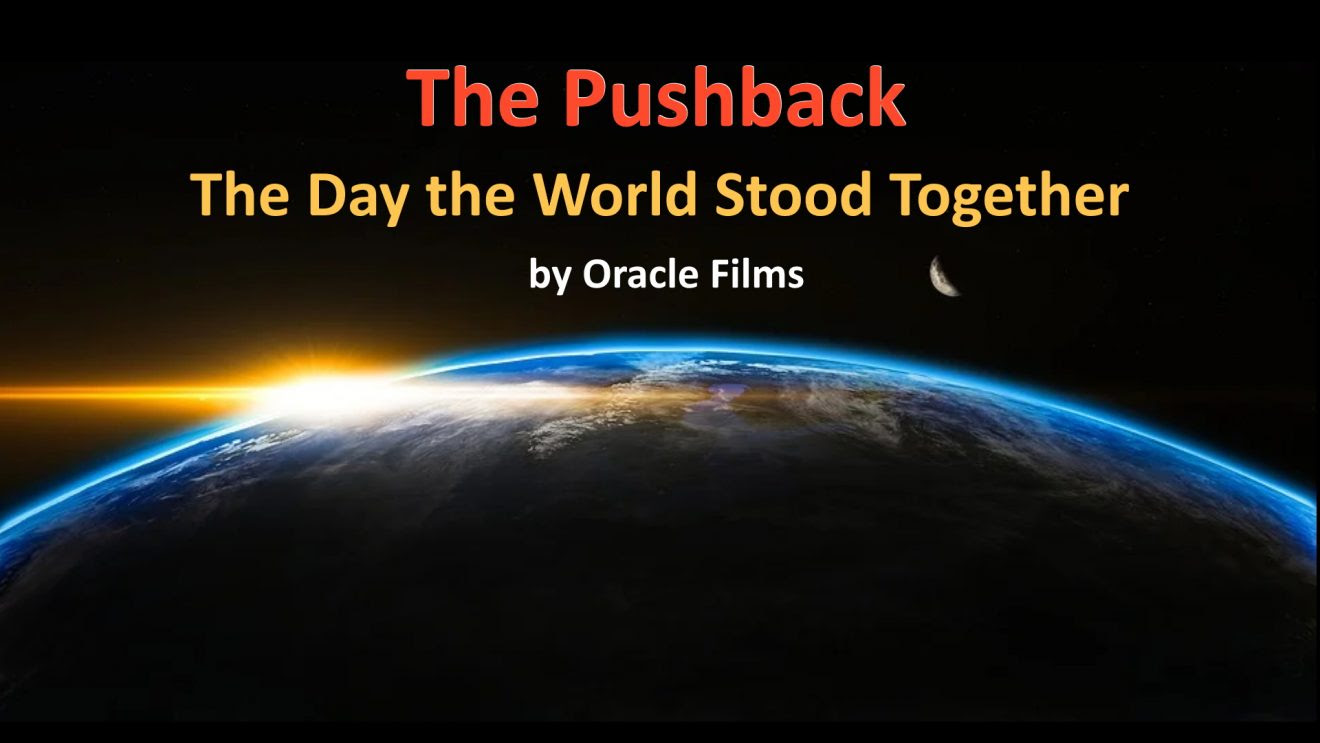 Oracle Films: The Pushback — The Day the World Stood Together (Banned from YouTube)  Pushback-1320x743