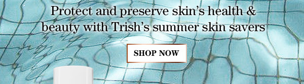 Trish McEvoy's Complexion Protection, SHOP NOW