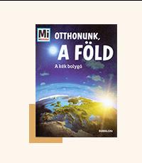 Könyvek iskolakezdéshez - Otthonunk, a Föld - A kék bolygó - Mi Micsoda - Karl Urban