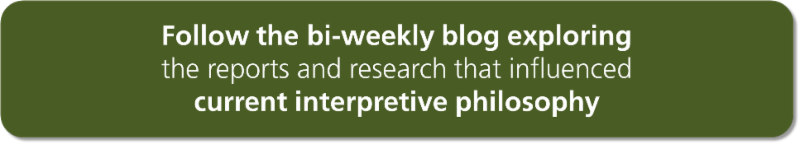 Follow the bi-weekly blog exploring _the reports and research that influenced _current interpretive philosophy