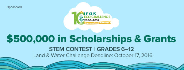 LEXUS 10 ECO CHALLENGE - $500,000 in Scholarships & Grants STEM CONTEST | GRADES 6-12