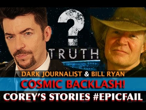 COSMIC BACKLASH! COREY'S STORIES #EPICFAIL - DARK JOURNALIST & BILL RYAN  Hqdefault