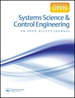 Systems Science and Control Engineering: An Open Access Journal