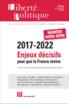 2017-2022 : enjeux décisifs pour que la France revive