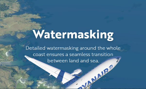 Watermasking: detailed watermasking around the whole coast ensures a seamless transition between land and sea