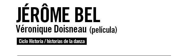 Jérôme Bel . Véronique Doisneau (película)