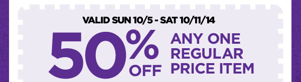 50% Off Any One Regular Price Item. Get Coupon »