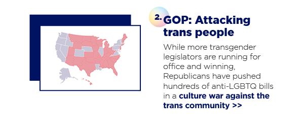 2. GOP: Attacking trans people