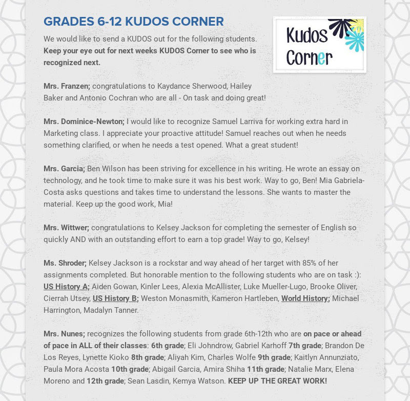GRADES 6-12 KUDOS CORNER We would like to send a KUDOS out for the following students. Keep your...