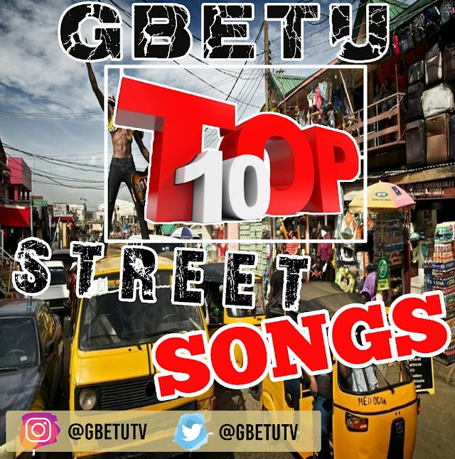 Gbetu Top 10 Nigeria Street Songs – OCTOBER 2019 @gbetutv