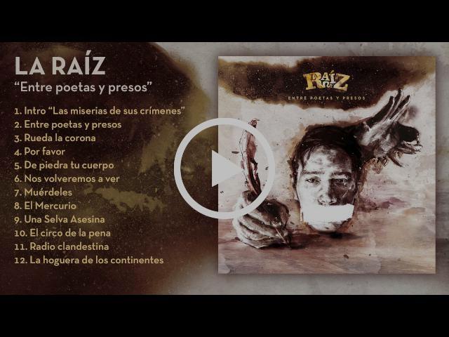 La Raíz - Entre Poetas y Presos | Disco Completo - Full Album