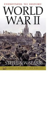 Eyewitness to History: World War II by Stephen W. Sears