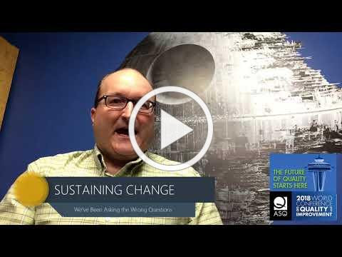 ASQ WCQI 2018-Sustaining Change Session