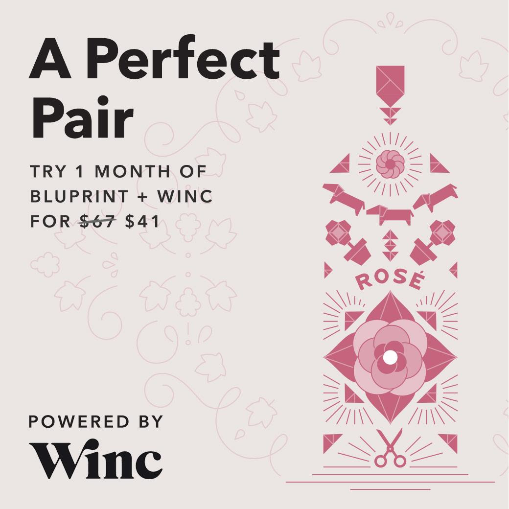 Try 1 month of Bluprint + Winc for $41! (through 9/29)