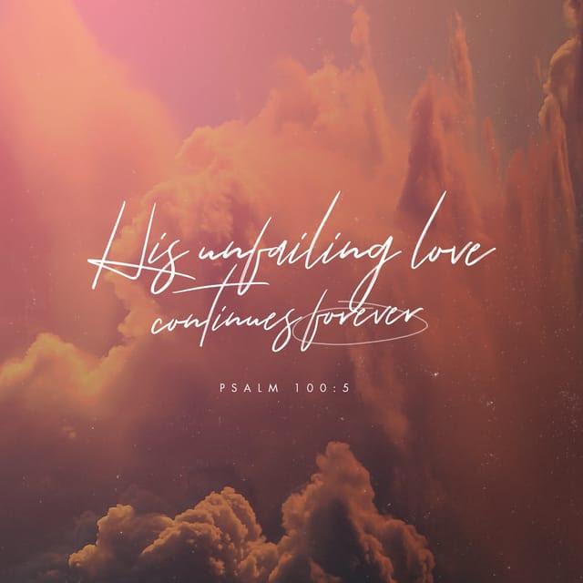 Psalms 100:5 NLT
