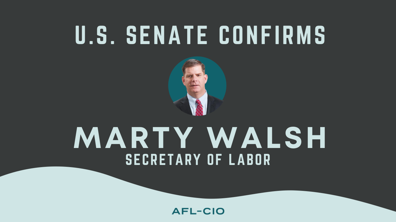 U.S. Senate confirms Marty Walsh, secretary of labor