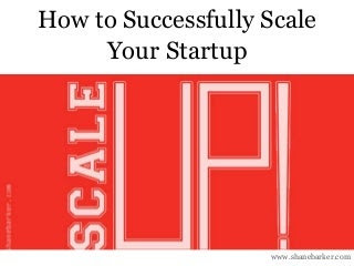 How to Successfully Scale Your Startup