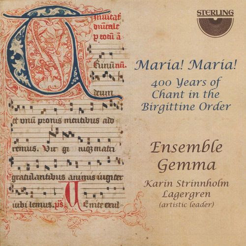 Maria! Maria!: 400 Years of Chant in the Birgittine Order