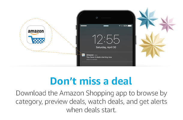 Never miss a great deal. Get notified by the Amazon app.
