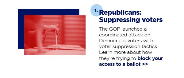 1. Republicans: Suppressing voters