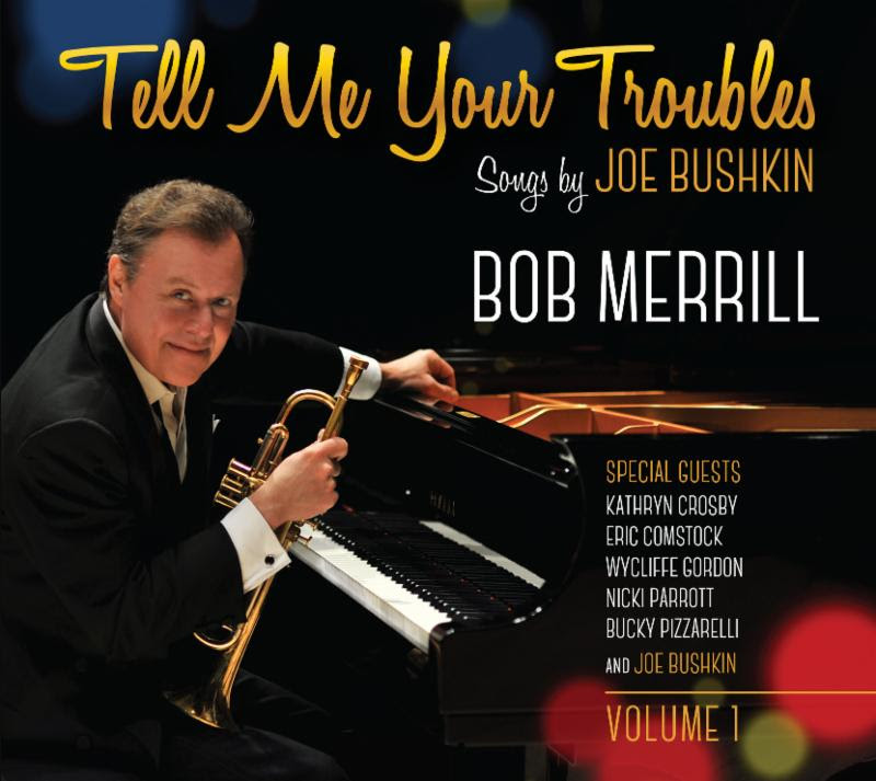 Bob Merrill Tell Me Your Troubles