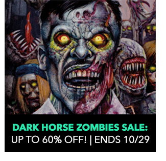 Dark Horse I <3 Zombies Sale: up to 64% off! Sale ends 10/29.
