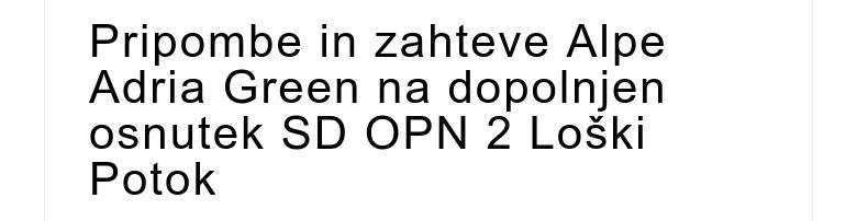 Pripombe in zahteve Alpe Adria Green na dopolnjen osnutek SD OPN 2 Loški Potok
