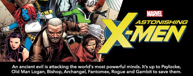 ASTONISHING X-MEN #1 An ancient evil is attacking the world's most powerful minds. Psylocke, Old Man Logan, Bishop, Archangel, Fantomex, Rogue and Gambit will attempt to save a world that hates and fears them.