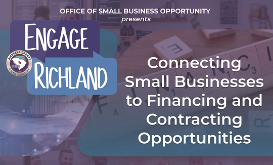 Engage Richland: Connecting Small Businesses to Financing & Contracting Opportunities.